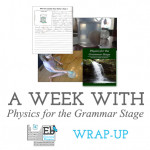 A Week With Physics for the Grammar Stage: Wrap-Up