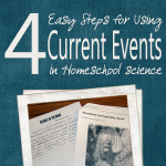 4 Easy Steps for Using Currents Events in Homeschool Science