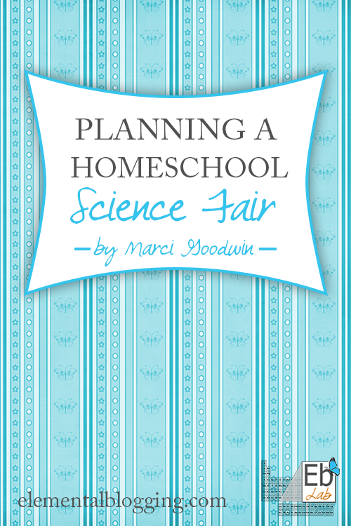 How to plan a science fair for your homeschool group by Marci Goodwin at Elemental Blogging