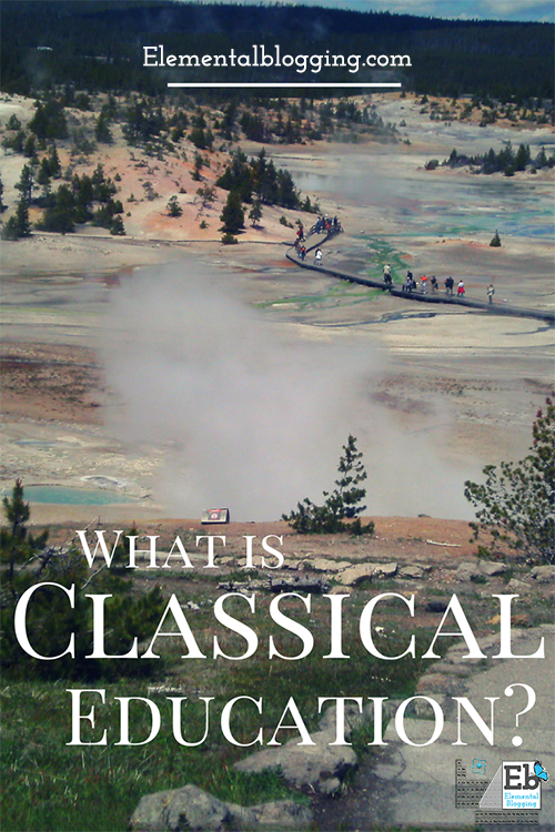 What is Classical Education and how does it apply to homeschool science?   Elemental Blogging