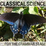 Classical Science Curriculum for the Grammar Stage Student