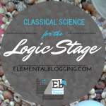 Classical Science Curriculum for the Logic Stage Student