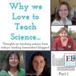 Why We Love to Teach Homeschool Science, part 1