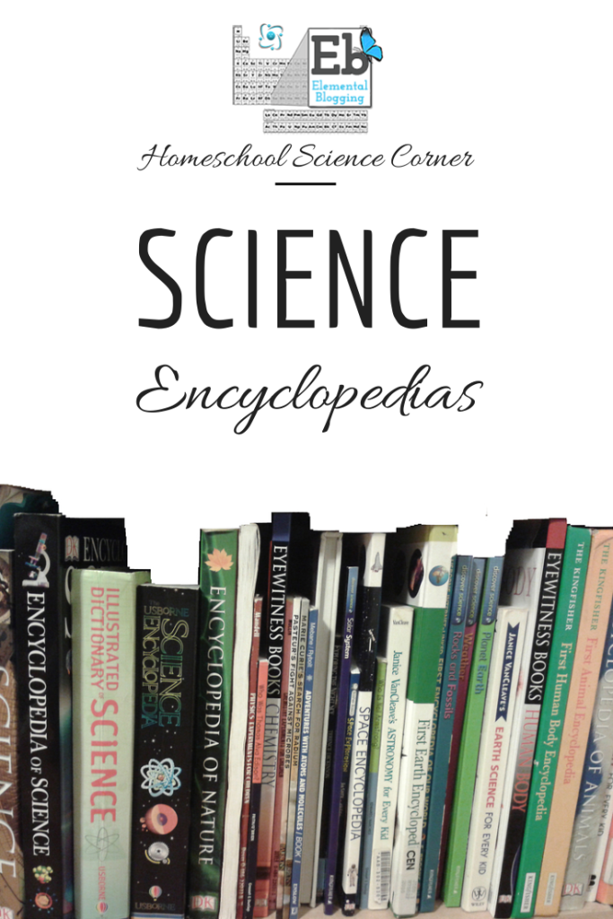 Here's a fantastic list of science encyclopedias from the early years up to middle school | Homeschool Science Corner at Elemental Blogging