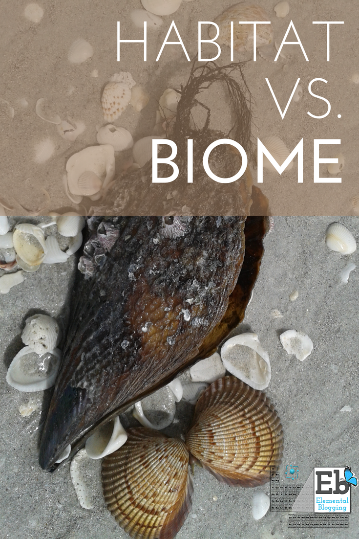 Habitat vs. Biome | Homeschool Science Corner at Elemental Blogging