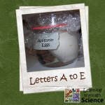 Learning through Science: Letters A through E