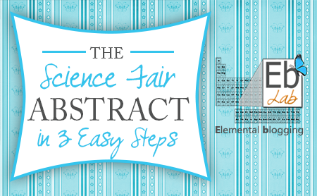 abstract my science fair project Project abstract examples your abstract is important your judges will receive this abstract in advance of the fair so that they can preview your work.