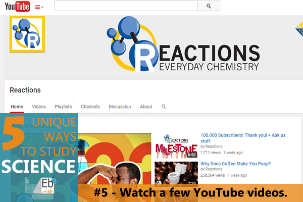 Watching YouTube Videos, like those from ACS Reactions is one of the 5 unique ways you can study science!