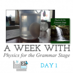 A Week with Physics for the Grammar Stage: Day 1