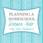 Guest Post ~ Planning a Homeschool Science Fair