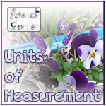 Homeschool Science Corner: The Importance of Units of Measurement