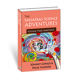 The Sassafras Science Adventures Volume 2: Anatomy
