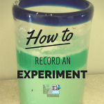 Homeschool Science Corner ~ How to Record an Experiment