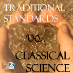 Traditional Standards vs. Classical Science