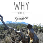 Homeschool Science Corner ~ Why Teach Science?