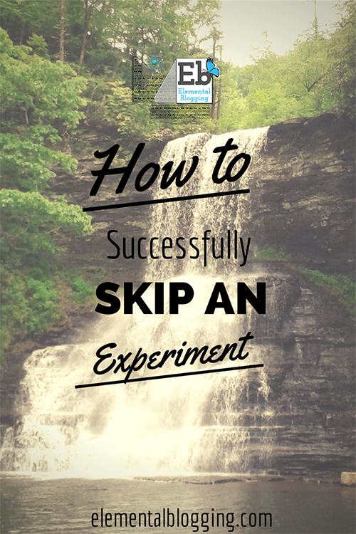 How to skip an experiment...and still learn | Elemental Blogging
