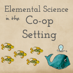 Elemental Science in the Co-op Setting ~ Classic Series