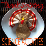 3 Thanksgiving Science Activities