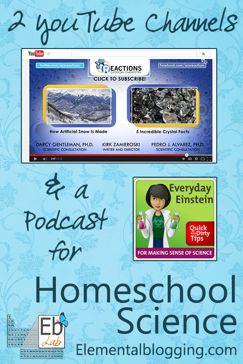 2 YouTube Channels & a Podcast you can use for Homeschool Science {Elemental Blogging}